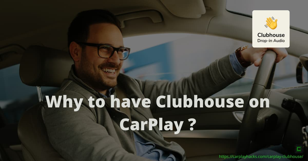 carplay clubhouse app - why to have clubhouse on carplay
