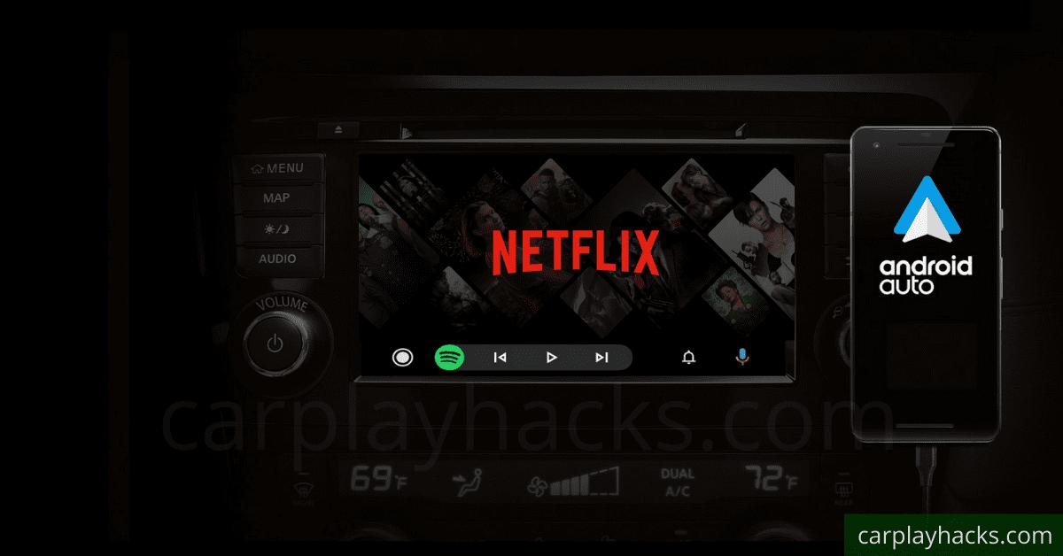 android auto netflix by carplayhacks