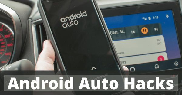 Android Auto hacks -Become a Pro